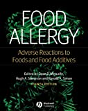 Food Allergy: Adverse Reactions to Foods and Food Additives