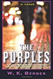The Purples, W. K. Berger, 0615231705