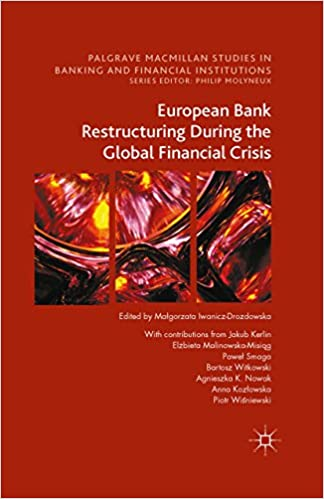 Amazon european bank restructuring during the global financial european bank restructuring during the global financial crisis palgrave macmillan studies in banking and financial institutions 1st ed fandeluxe Image collections