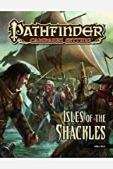 Pathfinder Campaign Setting: Isle of the Shackles Paperback