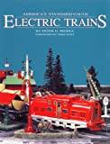 Americas Standard Gauge Electric Trains: Their History and Operation, Including a Collectors Guide to Current Values