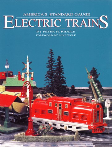 America's Standard Gauge Electric Trains: Their History and Operation, Including a Collector's Guide to Current (Lionel Standard Gauge)