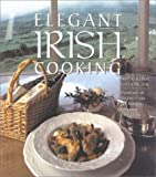 Elegant Irish Cooking: Hundreds of Recipes from the World s Foremost Irish Chefs