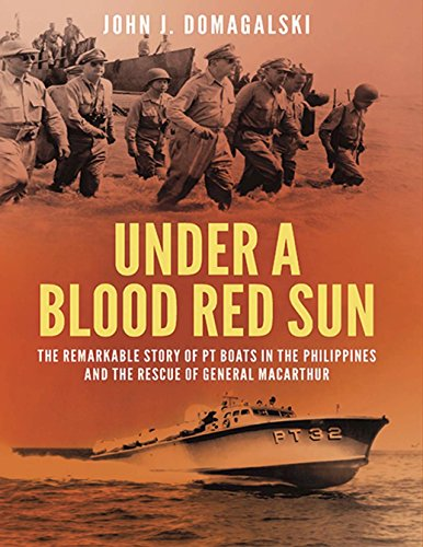 Wwii Pt Boat (Under a Blood Red Sun: The remarkable story of PT boats in the Philippines and the rescue of General MacArthur)