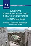 European Tourism Planning and Organisation Systems: The EU Member States (Aspects of Tourism)