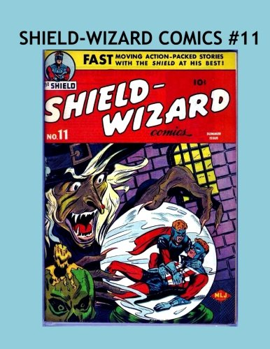 Download The Shield-Wizard Comics #11: Double Size Issues Of All American Smash Action Superhero Stories From the Early 1940's!  Collect All 13 Exciting Issues! pdf epub