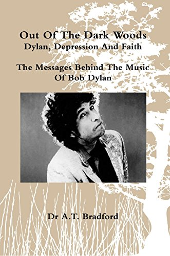 'Out Of The Dark Woods' - Dylan, Depression and Faith