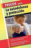 Trucos para la Autodefensa y Proteccion, Paula Mercadal, 8497645340