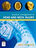 img - for Practical Management of Head and Neck Injury, 1e book / textbook / text book