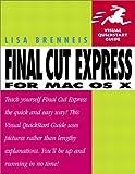 Final Cut Express for Mac OS X, Lisa Brenneis, 032119912X
