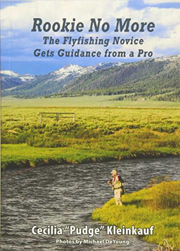 Rookie No More: The Flyfishing Novice Gets Guidance from a Pro