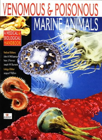 Venomous and Poisonous Marine Animals: A Medical and Biological Handbook J Williamson