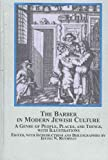 The Barber in Modern Jewish Culture : A Genre of People, Places, and Things, with Illustrations, , 0773450726