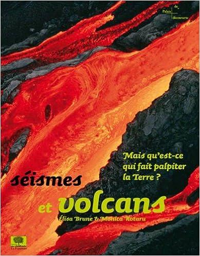 Download Online Séismes et volcans : Mais qu'est-ce qui fait palpiter la Terre? epub pdf