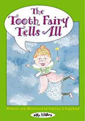 The Tooth Fairy Tells All (Silly Millies)