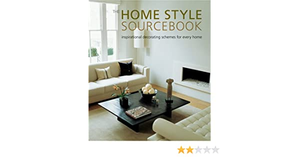 The Home Style Sourcebook Inspirational Decorating Schemes For Every Leslie Geddes Brown Katherine Sorrell Judith Wilson 9781841726779