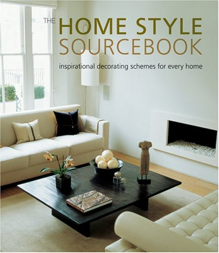 The Home Style Sourcebook Inspirational Decorating Schemes For