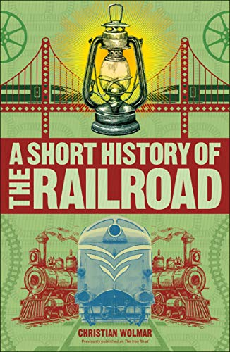 (A Short History of the Railroad)