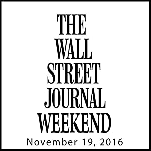 Weekend Journal 11-19-2016 Newspaper / Magazine