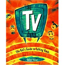 The TV Book : The Kids' Guide to Talking Back