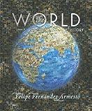 The World: A History, Felipe Fernández-Armesto, 0131777661