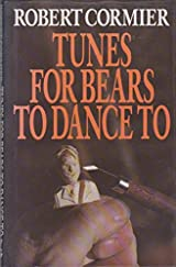 Title Tunes For Bears To Dance Authors Robert Cormier ISBN 0 575 05478 6 978 3 UK Edition Publisher Orion Childrens Books An