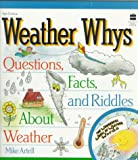 Weather Whys, Mike Artell, 067336173X