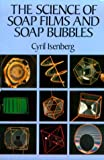 The Science of Soap Films and Soap Bubbles