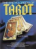 The Encyclopedia of Tarot, Stuart R. Kaplan, 0913866113