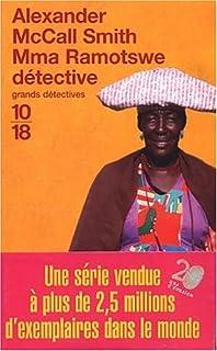 [Les enquêtes de Mma Ramotswe] : Mma Ramotswe détective, McCall Smith, Alexander