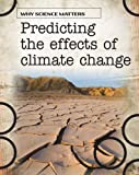 Predicting the Effects of Climate Change, John Townsend, 1432918397