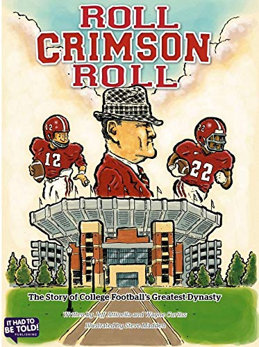 c8d777008760 Roll Crimson Roll: The Story of College Football's Greatest Dynasty