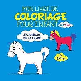 Mon Livre De Coloriage Pour Enfant Des 2 Ans Les Animaux De La