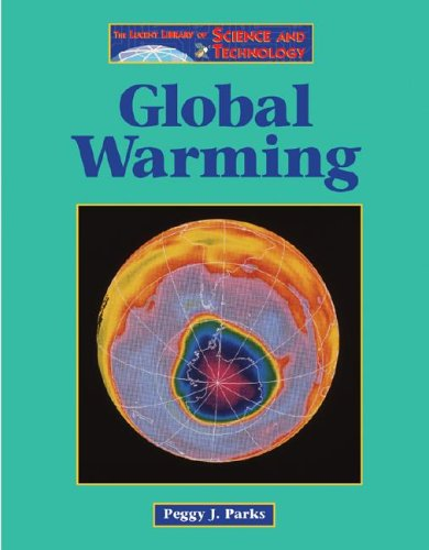 Global Warming (The Lucent Library of Science and Technology Series) pdf epub