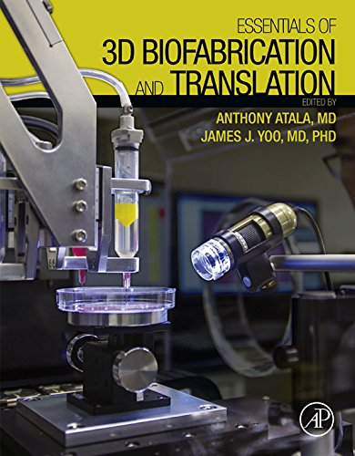Download Essentials of 3D Biofabrication and Translation Pdf