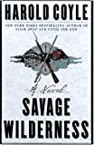 Savage Wilderness, Harold Coyle, 0684834332