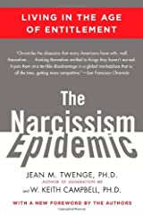 The Narcissism Epidemic: Living in the Age of Entitlement Paperback