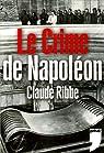 Le Crime de Napoléon par Ribbe