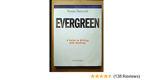 evergreen a guide to writing with readings 9th edition by fawcett rh amazon com Guide to Writing Fan Fiction Guide to Writing Fan Fiction