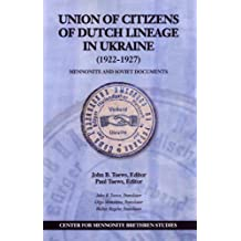 Union of Citizens of Dutch Lineage in Ukraine (1922-1927): Mennonite and Soviet Documents