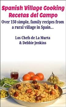 Spanish Village Cooking - Recetas del Campo: Over 150
