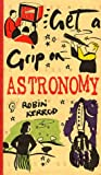 Astronomy, Robin Kerrod, 0737000473