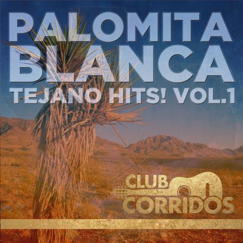Club Corridos: Palomita Blanca...
