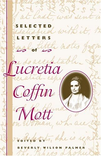 Download Selected Letters of Lucretia Coffin Mott (Women in American History) PDF Text fb2 ebook