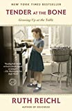 img - for Tender at the Bone: Growing Up at the Table (Random House Reader's Circle) book / textbook / text book