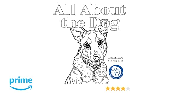 Amazon All About The Dog A Lovers Coloring Book 9781786271310 Battersea Dogs And Cats Home Martin Berry Books