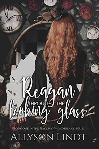 For fans of William Gibson and JD Robb or anyone who likes action, intrigue, and exploring the dark web! Reagan Through the Looking Glass (Hacking Wonderland Book 1) by Allyson Lindt
