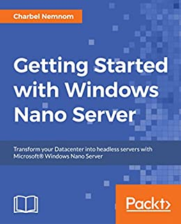 Download for free Getting Started with Windows Nano Server