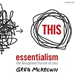 Essentialism: The Disciplined Pursuit of Less | Greg McKeown