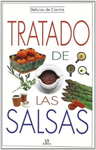 Tratado de las salsas / Treaty of Sauces (Delicias de la cocina Series) (Spanish Edition): Gloria Serrato: 9788476308721: Amazon.com: Books